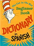 img - for The Cat in the Hat Beginner Book Dictionary in Spanish (English and Spanish Edition) book / textbook / text book