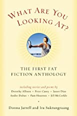 What Are You Looking At? The First Fat Fiction Anthology