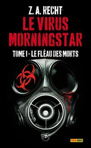 Le Virus Morningstar, Tome 1 : Le Fléau des Morts 41v6p1OoShL