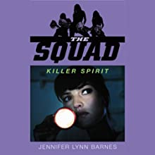 Killer Spirit: The Squad, Book 2 (       UNABRIDGED) by Jennifer Lynn Barnes Narrated by Amanda Ronconi
