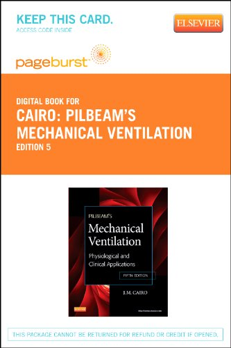 Pilbeam's Mechanical Ventilation - Elsevier eBook on VitalSource (Retail Access Card): Physiological and Clinical Applic