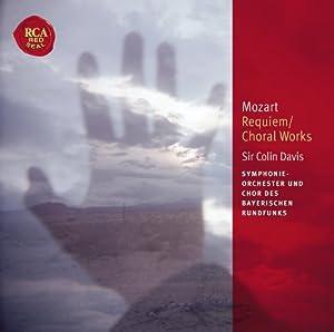 Mozart: Requiem; Choral Works