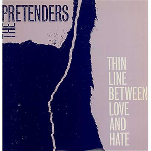 Pretenders - Thin Line Between Love And Hate - Zortam Music
