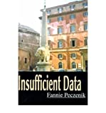img - for [ [ [ Insufficient Data [ INSUFFICIENT DATA ] By Peczenik, Fannie ( Author )Nov-01-2000 Paperback book / textbook / text book