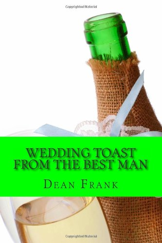 Wedding Toast From The Best Man: The Guide You