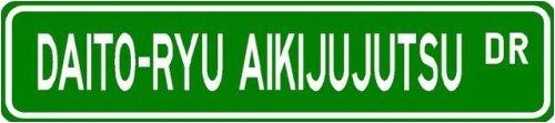 Daito-ryu aikijujutsu Street Sign ~ Martial Arts Gift ~ Aluminum
