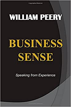 BUSINESS SENSE - Speaking From Experience