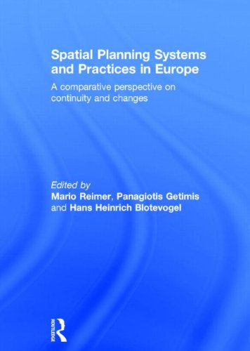 Spatial Planning Systems and Practices in Europe: A Comparative Perspective on Continuity and Changes