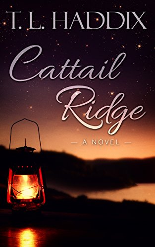 T. L. Haddix - Cattail Ridge (Firefly Hollow Book 4)
