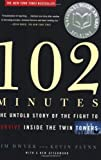 102 Minutes: The Untold Story of the Fight to Survive Inside the Twin Towers (0805080325) by Jim Dwyer