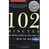 102 Minutes: The Untold Story of the Fight to Survive Inside the Twin Towers ~ Jim Dwyer