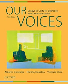 Our Voices: Essays in Culture, Ethinicity, and Communication