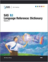 SAS 9.1 Language Reference: Dictionary, Volumes 1-4 Front Cover