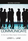 img - for By All Means Communicate: An Overview of Basic Speech Communication; Second Edition by LeRoy L. Lane (2005-05-03) book / textbook / text book
