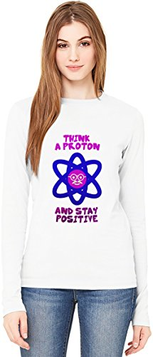 Think Like A Proton and Stay Positive T-Shirt da Donna a Maniche Lunghe Long-Sleeve T-shirt For Women| 100% Premium Cotton| DTG Printing| XX-Large