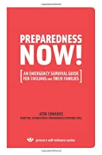 PREPAREDNESS NOW! An Emergency Survival Guide by Aton Edwards