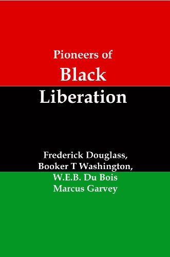 Pioneers of Black Liberation: Writings from the Early African-American Champions of Civil Rights and Racial Equality PDF