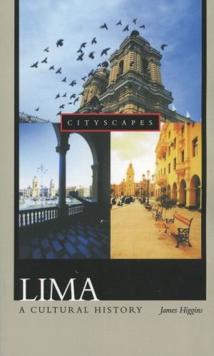 Lima: A Cultural History (Cityscapes)