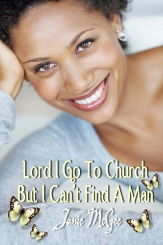 Lord I Go To Church But I Can't Find a Man