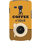 For Samsung Galaxy S3 Mini I8190 :: Samsung I8190 Galaxy S III Mini :: Samsung I8190N Galaxy S III Mini It's Coffee O'clock ( It's Coffee O'clock, Good Quotes, Coffee, Nice Quotes ) Printed Designer Back Case Cover By FashionCops