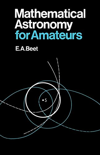 Mathematical Astronomy for Amateurs