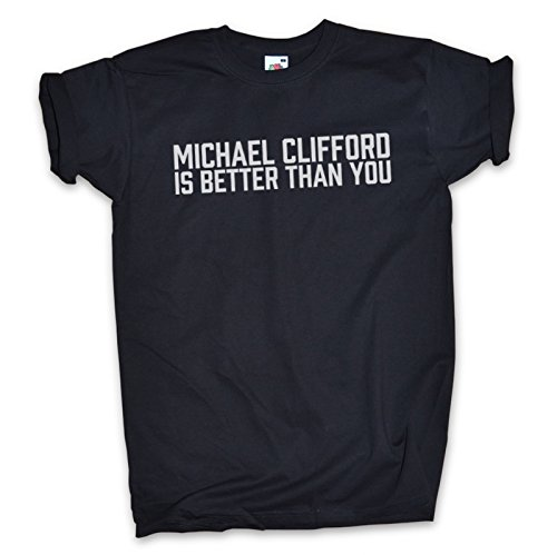 Estraneo, MICHAEL CLIFFORD IS BETTER THAN YOU T-Shirt - Tutti i colori/taglie - UNISEX