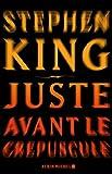 echange, troc Stephen King - Juste avant le crépuscule