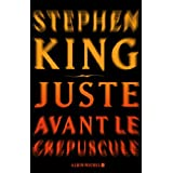 Juste avant le crpusculepar Stephen King