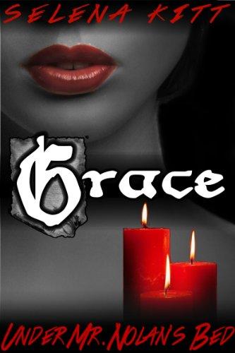 Grace (New Adult Romance) (Under Mr. Nolan's Bed) by Selena Kitt
