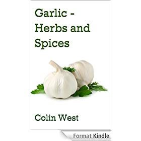 Garlic - Herbs and Spices (All About Garlic Book 3) (English Edition)