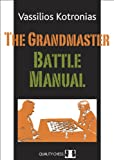 Vassilios Kotronias Grandmaster Battle Manual