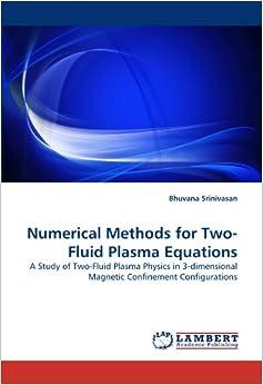 Amazon.com: Numerical Methods for Two-Fluid Plasma