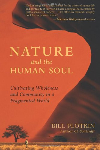 Nature and the Human Soul: Cultivating Wholeness and...