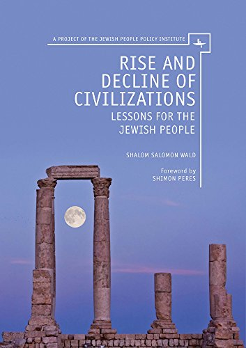 Rise and Decline of Civilizations: Lessons for the Jewish People (A Project of the Jewish People Policy Institute)