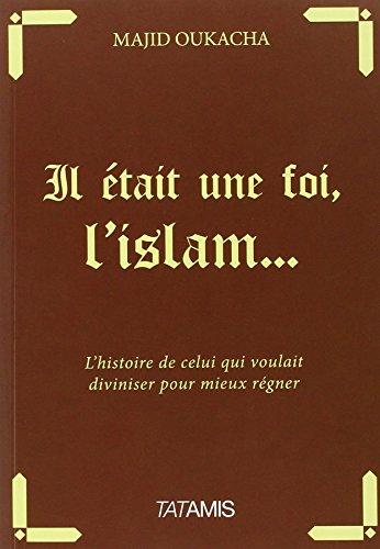 Il était une foi, l'islam...