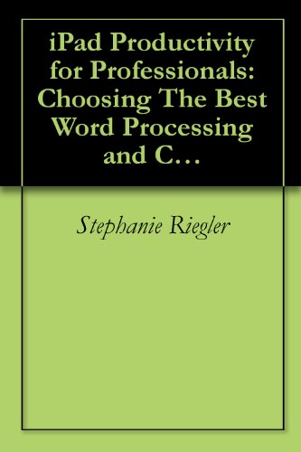 iPad Productivity for Professionals: Choosing The Best Word Processing and Calendar Apps
