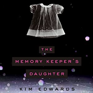 The Memory Keeper's Daughter | [Kim Edwards]