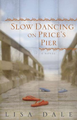 Image of Slow Dancing on Price's Pier: A Novel
