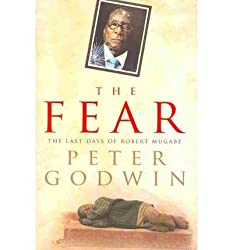 The fear : Robert Mugabe and the martyrdom of Zimbabwe / Peter Godwin