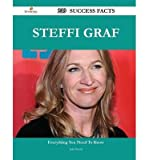 Julie Beard Steffi Graf 239 Success Facts - Everything You Need to Know about Steffi Graf