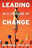 img - for Leading in a Culture of Change [Paperback] [2007] (Author) Michael Fullan book / textbook / text book