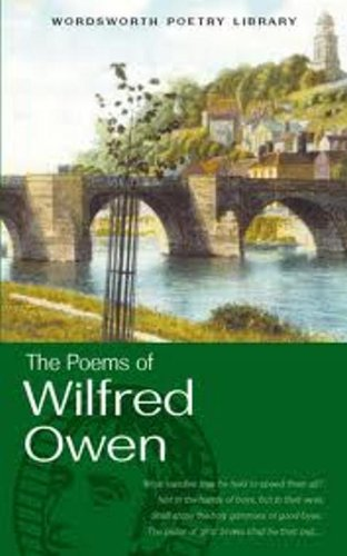 The Works of Wilfred Owen (Wordsworth Poetry) (Wordsworth...