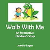 img - for Walk With Me: An Interactive Children's Story Book book / textbook / text book