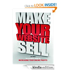 Make Your Website Sell: The Ultimate Guide to Increasing Your Online Profits