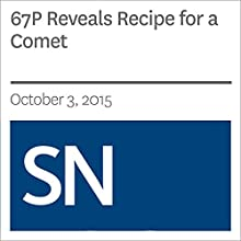 67P Reveals Recipe for a Comet (       UNABRIDGED) by Christopher Crockett Narrated by Mark Moran