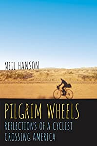 Pilgrim Wheels: Reflections Of A Cyclist Crossing America by Neil Hanson ebook deal