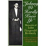 img - for Johnny, We Hardly Knew Ye: Memories of John Fitzgerald Kennedy book / textbook / text book