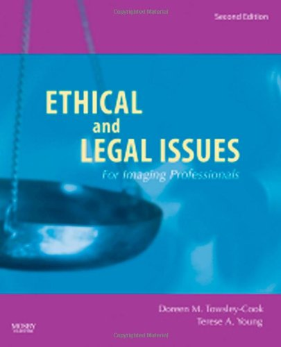 Ethical and Legal Issues for Imaging Professionals, 2e...