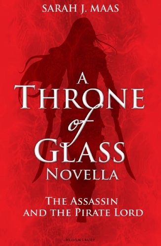 Sarah J. Maas - The Assassin and the Pirate Lord: A Throne of Glass Novella