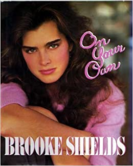 On Your Own: Brooke Shields: 9780394544601: Amazon.com: Books